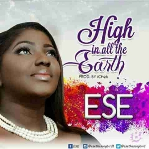 Ese - High In All The Earth
